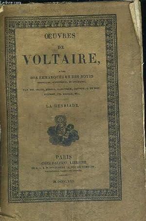 OEUVRES DE VOLTAIRE - LA HENRIADE - TOME XIII - AVEC DES REMARQUES ET DES NOTES HISTORIQUES, ...