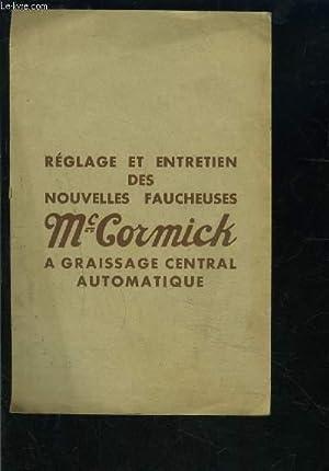 REGLAGE ET ENTRETIEN DES NOUVELLES FAUCHEUSES Mc CORMICK A GRAISSAGE CENTRAL AUTOMATIQUE: COLLECTIF