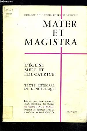 MATER ET MAGISTRA- L EGLISE MERE ET EDUCATRICE- TEXTE INTEGRAL DE L ENCYCLIQUE: COLLECTIF