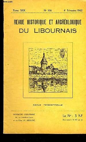REVUE HISTORIQUE ET ARCHEOLOGIQUE DU LIBOURNAIS N° 106 TOME XXX - les De Lescours seigneurs barons ...