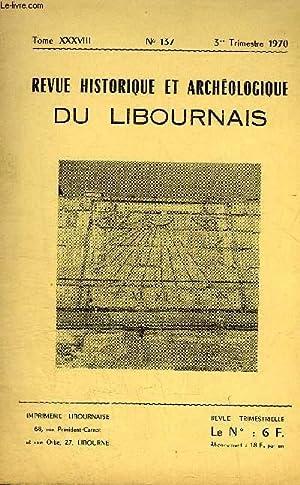 REVUE HISTORIQUE ET ARCHEOLOGIQUE DU LIBOURNAIS N°: COLLECTIF