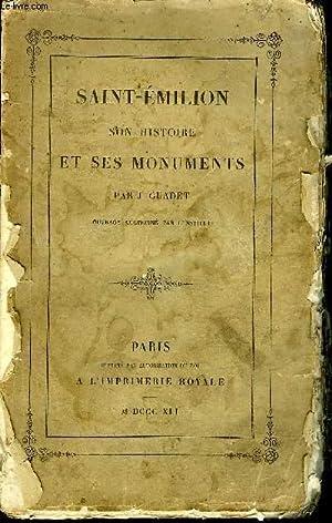 SAINT EMILION SON HISTOIRE SES MONUMENTS .: J.GUADET