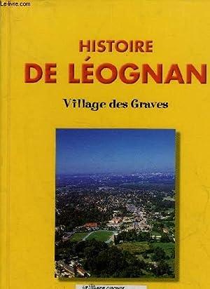 HISTOIRE DE LEOGNAN - VILLAGE DES GRAVES.: DROUIN JEAN CLAUDE