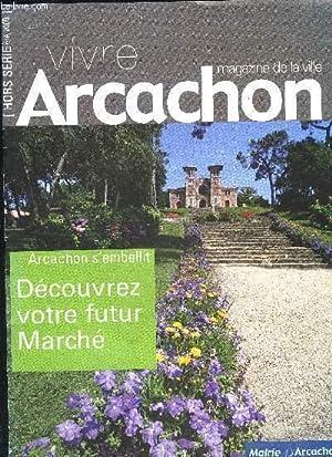 VIVRE ARCACHON MAGAZINE DE LA VILLE HORS: COLLECTIF