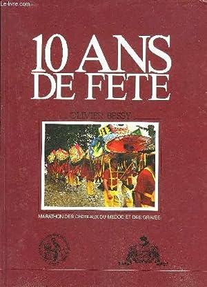 10 ANS DE FETE - MARATHON DES CHATEAUX DU MEDOC ET DES GRAVES.: BESSY OLIVIER