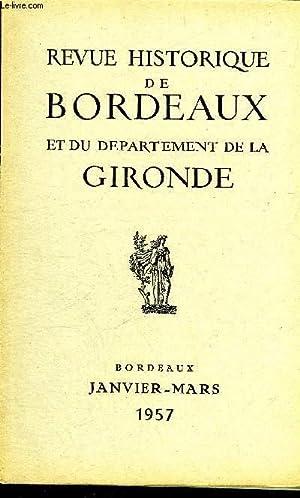 REVUE HISTORIQUE DE BORDEAUX ET DU DEPARTEMENT DE LA GIRONDE - 2EME SERIE - TOME VI N° 1 1957 ...