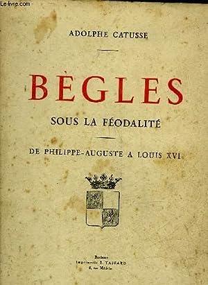 HISTOIRE DE BEGLES 1080 A 1788 - SANCTUS PETRUS DE BECULA LES SEIGNEURS DE BECGLE ET DE CENTUJENE ...