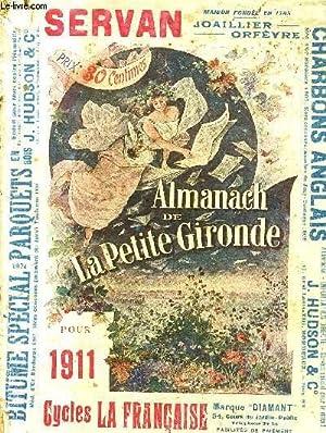 ALMANACH DE LA PETITE GIRONDE 1911.: COLLECTIF