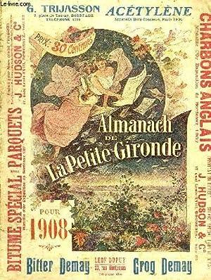 ALMANACH DE LA PETITE GIRONDE 1908.: COLLECTIF