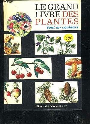 LE GRAND LIVRE DES PLANTES TOUT EN: COLLECTIF