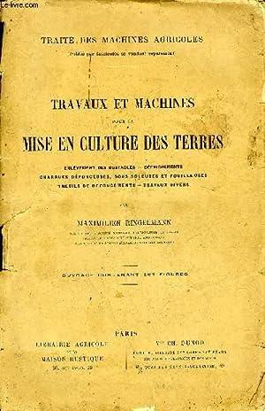 TRAITE DES MACHINES AGRICOLES - TRAVAUX ET MACHINES POUR LA MISE EN CULTURE DES TERRES - ENLEVEMENT...