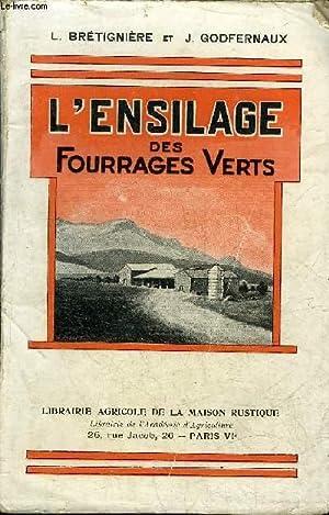 L'ENSILAGE DES FOURRAGES VERTS - METHODES ANCIENNES: L.BRETIGNIERE ET J.GODFERNAUX
