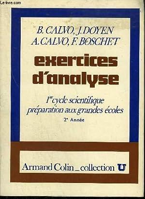 EXERCICES D'ANALYSE - 1ER CYCLE SCIENTIFIQUE PREPARATION: CALVO B./ DOYEN