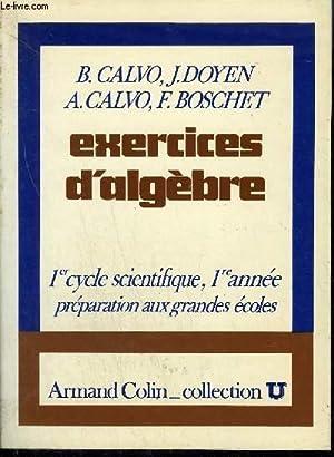EXERCICES D'ALGEBRE - 1ER CYCLE SCIENTIFIQUE -: CALVO B./ DOYEN