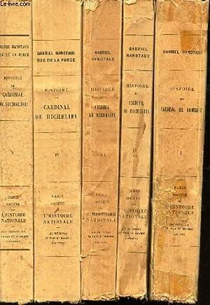 HISTOIRE DU CARDINAL DE RICHELIEU - TOME I +TOME II + TOME III + TOME IV + TOME V / La ...