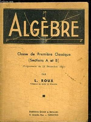 ALGEBRE - CLASSE DE PREMIERE CLASSIQUE (SECTION A ET B): ROUX L.