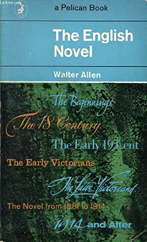 THE ENGLISH NOVEL, A SHORT CRITICAL HISTORY: ALLEN WALTER