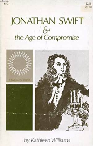JONATHAN SWIFT AND THE AGE OF COMPROMISE: WILLIAMS KATHLEEN