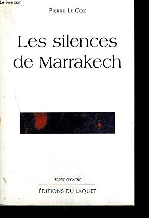 LES SILENCES DE MARRAKECH: LE COZ P.