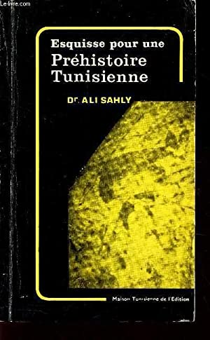 ESQUISSE POUR UNE PREHISTOIRE TUNISIENNE: DR ALI SAHLY