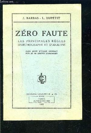 ZERO FAUTE- LES PRINCIPALES REGLES D ORTHOGRAPHE ET D ANALYSE: BARBAS- DUPETIT