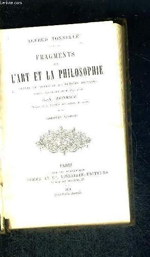 FRAGMENTS SUR L'ART ET LA PHILOSOPHIE - SUIVIES DE NOTES ET DE PENSEES DIVERSES - 3EME EDITION...