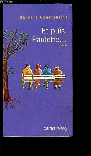 ET PUIS, PAULETTE.: CONSTANTINE BARBARA