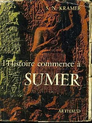 L'HISTOIRE COMMENCE A SUMER: KRAMER S. N.