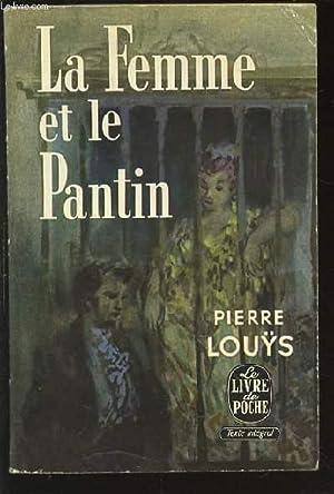 LA FEMME ET LE PANTIN - COLLECTION LE LIVRE DE POCHE.: LOUYS PIERRE