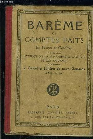 BAREME OU COMPTES FAITS EN FRANCS ET CENTIMES- LE CALCUL ET L INTERET DE TOUTES SOMMES A 5% PAR AN:...