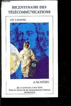 BICENTENAIRE DES TELECOMMUNICATIONS- A NUMERIS- 21 AV AU 2 MAI 1994- BORDEAUX: DE CHAPPE