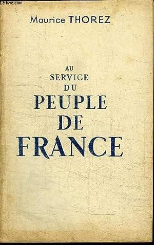 AU SERVICE DU PEUPLE DE FRANCE - XIe congrès national du parti communiste français, ...