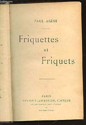FRIQUETTES ET FRIQUETS.: ARENE PAUL