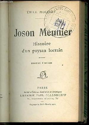 JOSON MEUNIER : HISTOIRE D'UN PAYSAN LORRAIN.: MOSELLY EMILE