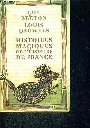 HISTOIRES MAGIQUES DE L'HISTOIRE DE FRANCE -: BRETON/PAUWELS