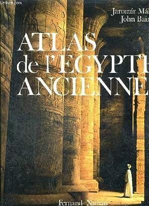 ATLAS DE L'EGYPTE ANCIENNE: MALEK/BAINES
