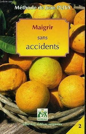 MAIGRIR SANS ACCIDENTS - METHODE DE JEAN: PLIYA JEAN