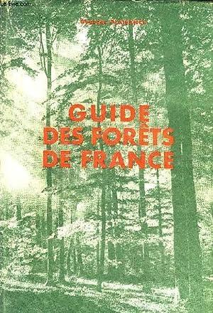 GUIDE DES FORETS DE FRANCE / 2E EDITION REVUE ET CORRIGEE.: PLAISANCE GEORGES