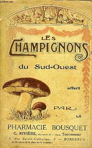 LES CHAMPIGNONS DU SUD OUEST - PHARMACIE BOUSQUET.: COLLECTIF