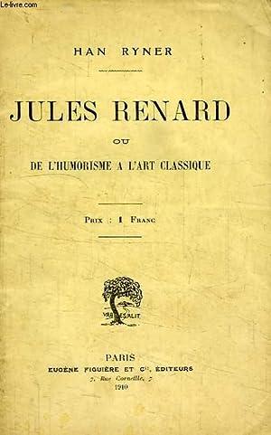 JULES RENARD, OU DE L'HUMORISME A L'ART CLASSIQUE: RYNER HAN
