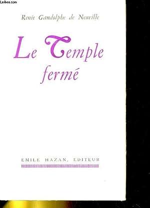 LE TEMPLE FERME. DENIERS SOUVENIRS D'ASIE.: RENEE GANDOLPHE DE NEUVILLE