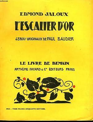 L'ESCALIER D'OR. 45 BOIS ORIGINAUX DE PAUL: JALOUX EDMOND.