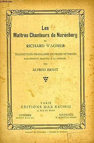 LES MAITRES CHANTEURS DE NURENBERG: WAGNER RICHARD, Par A. ERNST