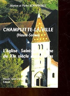 CHAMPLITTE-LA-VILLE ( HAUTE-SAVOIE) - L'EGLISE SAINT-CHRISTOPHE DU 11° SIECLE A NOS JOURS:...