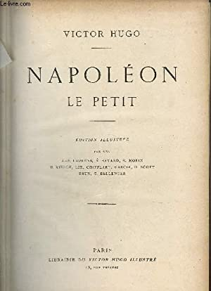OEUVRES COMPLETES DE VICTOR HUGO - TOME X / NAPOLEON LE PETIT - CHOSES VUES: HUGO V.