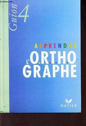 Apprendre L O R T H Ographe 4eme
