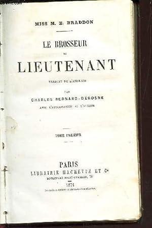 LE BROSSEUR DU LIEUTENANT - TOME I: BRADDON E.