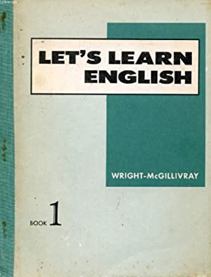 LET'S LEARN ENGLISH, BOOK 1, BEGINNING COURSE: WRIGHT AUDREY L.,