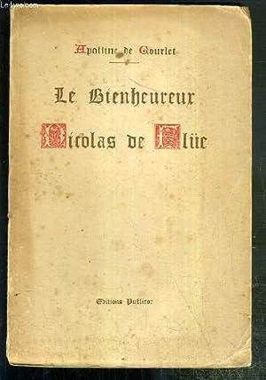 LE BIENHEUREUX NICOLAS DE FLUE: GOURLET APOLLINE DE