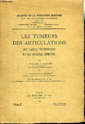 LES TUMEURS DES ARTICULATIONS - DES GAINES TENDINEUSES ET DES BOURSES SEREUSES - VOLUME 2: ...